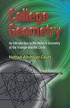College geometry : an introduction to the modern geometry of the triangle and the circle