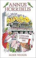Annus horribilis : Latin for everyday life