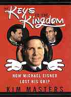 The keys to the kingdom : how Michael Eisner lost his grip