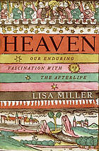 Heaven : our enduring fascination with the afterlife