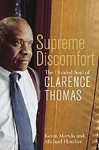 Supreme discomfort : the divided soul of Clarence Thomas