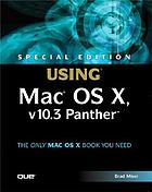 Special edition using Mac OS X, v10.3 Panther : Includes index