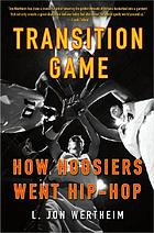 Transition game : how Hoosiers went hip-hop