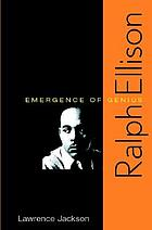 Ralph Ellison : emergence of genius