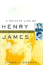 A private life of Henry James : two women and his art