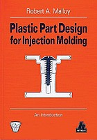 Plastic part design for injection molding : an introduction