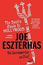 The devil's guide to Hollywood : the screenwriter as God!