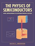 The physics of semiconductors : with applications to optoelectronic devices