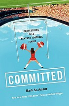 Committed : confession of a fantasy football junkie