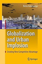 Globalization and urban implosion : creating new competitive advantage