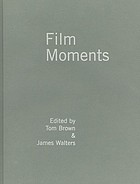 Film moments : criticism, history, theory
