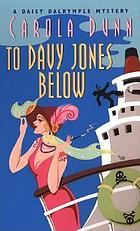 To Davy Jones below : a Daisy Dalrymple mystery
