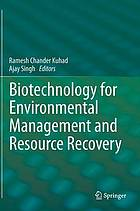 Biotechnology for environmental management and resource recovery