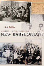 New Babylonians : a history of Jews in modern Iraq