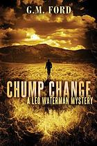 Chump change : a Leo Waterman mystery