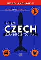 Living language in-flight Czech : learn before you land.