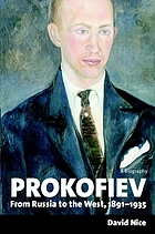 Prokofiev : from Russia to the West, 1891-1935