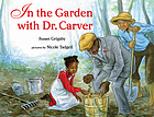 In the garden with Doctor Carver