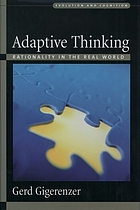 Adaptive thinking : rationality in the real world