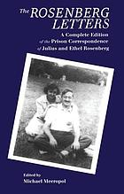 The Rosenberg letters : a complete edition of the prison correspondence of Julius and Ethel Rosenberg