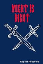 Might is right : or, the survival of the fittest