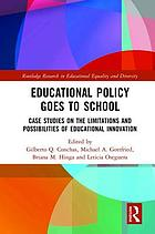 Educational policy goes to school : case studies on the limitations and possibilities of educational innovation