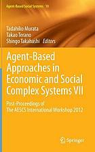 Agent-based approaches in economic and social complex systems VII : post-proceedings of The AESCS International Workshop 2012