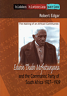 The making of an African Communist : Edwin Thabo Mofutsanyana and the Communist Party of South Africa 1927-1939