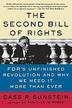The second bill of rights : FDR's unfinished revolution and why we need it more than ever