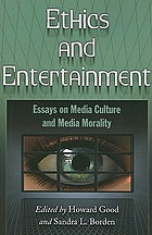 Ethics and entertainment : essays on media culture and media morality