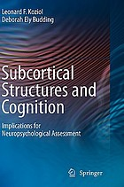 Subcortical structures and cognition : implications for neuropsychological assessment