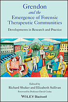 Grendon and the emergence of forensic therapeutic communities : developments in research and practice