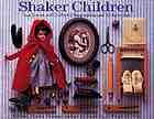 Shaker children : true stories and crafts : 2 biographies and 30 activities