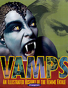 Vamps : an illustrated history of the female fatale