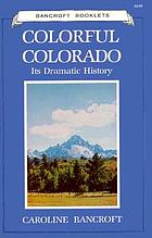 Colorful Colorado : its dramatic history