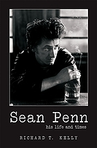 Sean Penn : his life and times