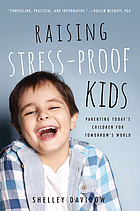 Raising stress-proof kids : parenting today's children for tomorrow's world