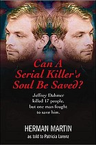 Serial killer's soul : Jeffrey Dahmer's cell block confidante reveals all