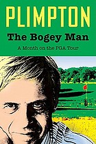The bogey man : a month on the PGA tour