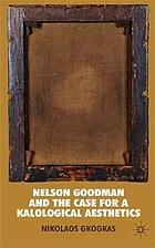 Nelson Goodman and the case for a kalological aesthetics
