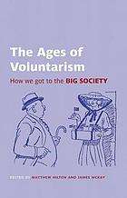 The ages of voluntarism : how we got to the Big Society