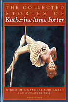 The collected stories of Katherine Anne Porter.
