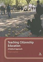 Teaching citizenship education : a radical approach