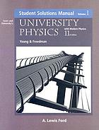 Student solutions manual, Sears and Zemansky's University physics with modern physics, 11th edition, Young & Freedman