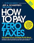 How to pay zero taxes, 2013 : [your guide to every tax break the IRS allows!]