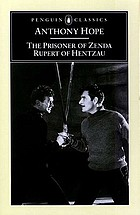 The prisoner of Zenda : being the history of three months in the life of an English gentleman ; Rupert of Hentzau : being the sequel