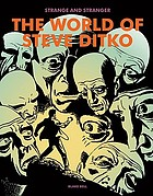 Strange and stranger : the world of Steve Ditko