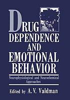 Drug dependence and emotional behavior : neurophysiological and neurochemical approaches
