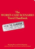 The worst-case scenario survival handbook : travel