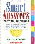 Smart answers to tough questions : what to say when you're asked about fluency, phonics, grammar, vocabulary, SSR, tests, support for ELLs, and more